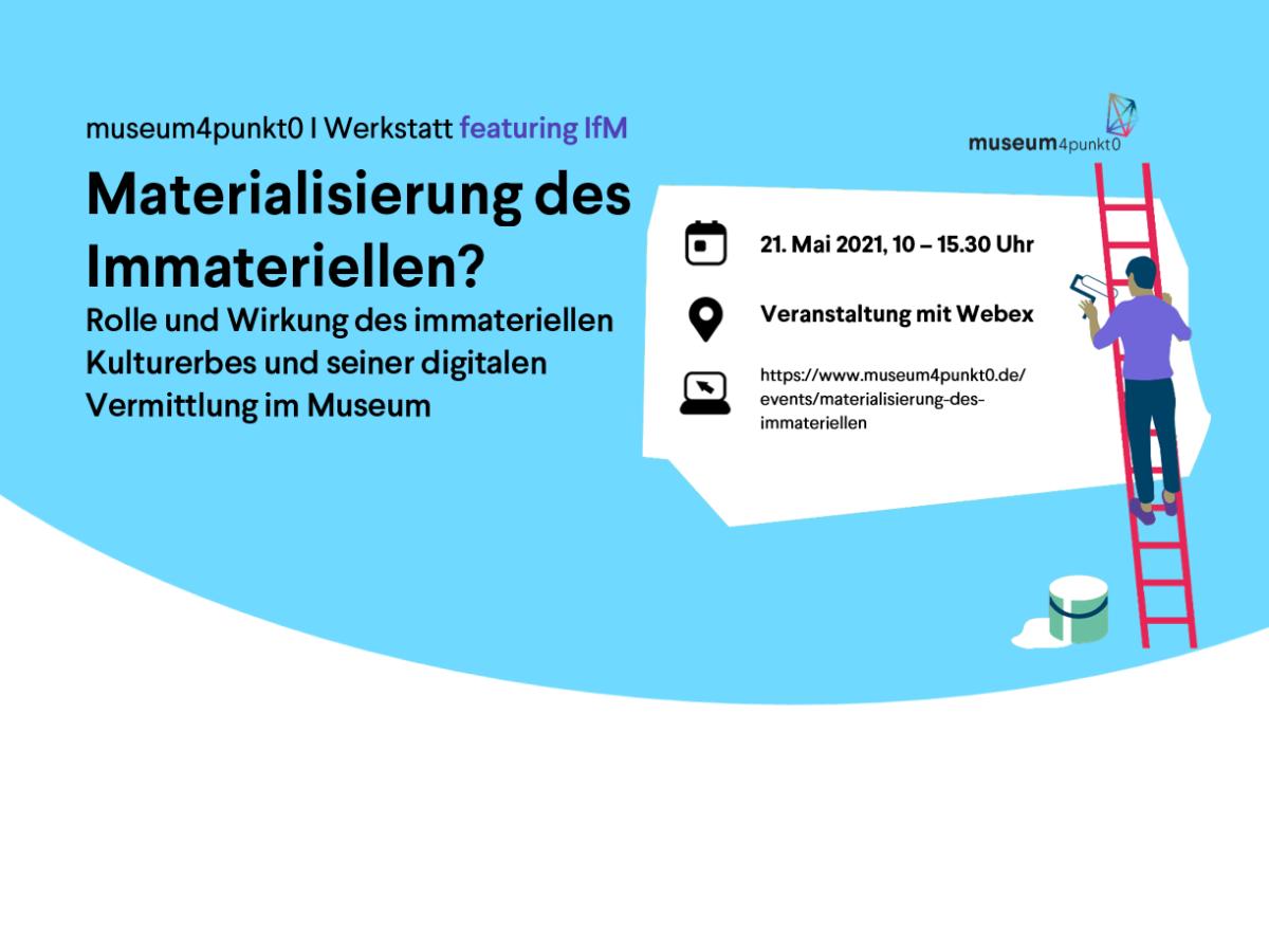 museum4punkt0 | werkstatt featuring IfM: Immateriell!